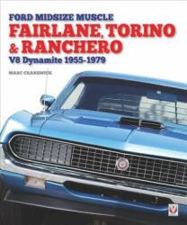 Ford Midsize Muscle - Fairlane, Torino & Ranchero - V8 Dynamite 1955-1979 (ISBN: 9781845849290)