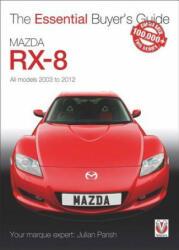 Mazda Rx-8: Alll Models 2003 to 2012 - Julian Parish (ISBN: 9781845848675)
