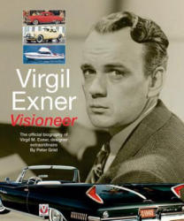 Virgil Exner - Visioneer: The Official Biography of Virgil M. Exner, Designer Extraordinaire (ISBN: 9781845848637)