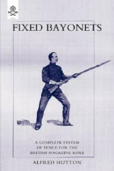 Fixed Bayonets - Alfred Hutton (ISBN: 9781845743680)