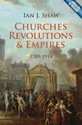 Churches, Revolutions and Empires: 1789-1914 - 1789-1914 (ISBN: 9781845507749)