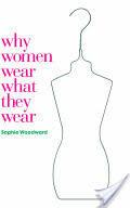 Why Women Wear What They Wear (ISBN: 9781845206994)