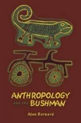 Anthropology and the Bushman - Alan Barnard (ISBN: 9781845204297)