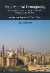 Arab Political Demography - Population Growth, Labor Migration and Natalist Policies (ISBN: 9781845197599)