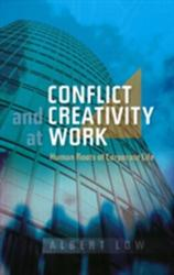 Conflict and Creativity at Work - Human Roots of Corporate Life (ISBN: 9781845192723)