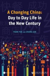 Changing China - Day to Day Life in the New Century (ISBN: 9781844643615)