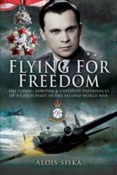 Flying for Freedom (ISBN: 9781844157303)