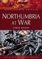 Northumbria at War - Derek Dodds (ISBN: 9781844151493)