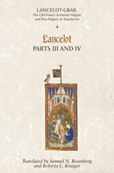 Lancelot-Grail: 4. Lancelot part III and IV - The Old French Arthurian Vulgate and Post-Vulgate in Translation (ISBN: 9781843842354)