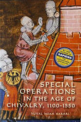 Special Operations in the Age of Chivalry, 1100-1550 (ISBN: 9781843834526)