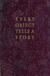 Every Object Tells A Story (ISBN: 9781843681076)