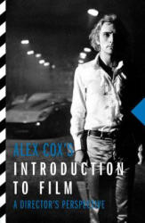 Alex Cox's Introduction to Film - A Director's Perspective (ISBN: 9781843447467)