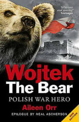 Wojtek the Bear - Aileen Orr (ISBN: 9781843410652)