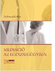 Mediáció az egészségügyben (ISBN: 9789632580913)