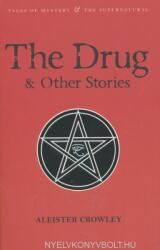Aleister Crowley: The Drug and Other Stories (ISBN: 9781840227345)