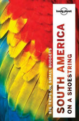Lonely Planet South America on a shoestring - Lonely Planet (ISBN: 9781786571182)