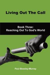 Living Out the Call Book 3: Reaching Out to God's World (ISBN: 9781786109064)