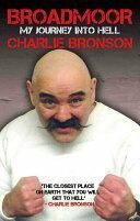 Broadmoor - My Journey into Hell (ISBN: 9781786060020)