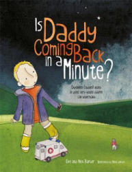 Is Daddy Coming Back in a Minute? (ISBN: 9781785921063)