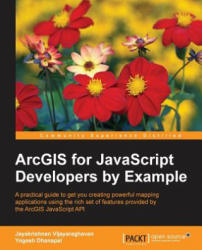 ArcGIS for JavaScript Developers by Example (ISBN: 9781785888663)