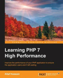 Learning PHP 7 High Performance - Altaf Hussain (ISBN: 9781785882265)