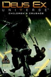 Deus Ex Universe Volume 1: Children's Crusade (ISBN: 9781785851810)