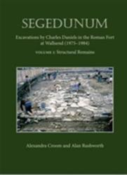 Segedunum - Excavations by Charles Daniels in the Roman Fort at Wallsend (ISBN: 9781785700262)