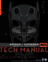 Batman v Superman: Dawn of Justice - Tech Manual (ISBN: 9781785650604)
