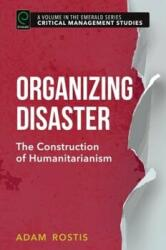 Organizing Disaster - The Construction of Humanitarianism (ISBN: 9781785606854)
