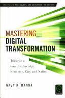Mastering Digital Transformation - Towards a Smarter Society, Economy, City and Nation (ISBN: 9781785604652)