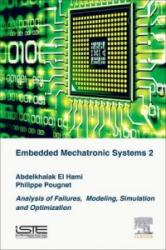 Embedded Mechatronic Systems, Volume 2: Analysis of Failures, Modeling, Simulation and Optimization - Analysis of Failures, Modeling, Simulation and (ISBN: 9781785480140)