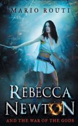 Rebecca Newton and the War of the Gods (ISBN: 9781785383038)