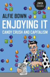 Enjoying it - Candy Crush and Capitalism (ISBN: 9781785351556)