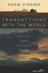 Transactions with the World - Ecocriticism and the Environmental Sensibility of New Hollywood (ISBN: 9781785330001)
