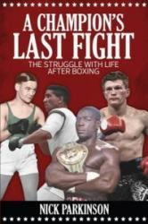 Champion's Last Fight - The Struggle with Life After Boxing (ISBN: 9781785311642)