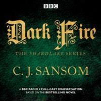 Shardlake: Dark Fire - BBC Radio 4 Full-Cast Dramatisation (ISBN: 9781785293979)