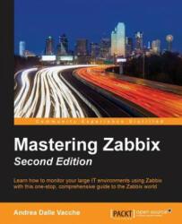 Mastering Zabbix - Andrea Dalle Vacche (ISBN: 9781785289262)