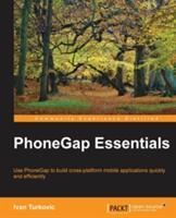 PhoneGap Essentials (ISBN: 9781785284687)