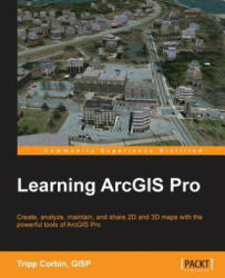 Learning ArcGIS Pro (ISBN: 9781785284496)