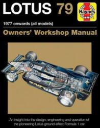 Lotus 79 Owners' Workshop Manual: 1978 Onwards (ISBN: 9781785210792)