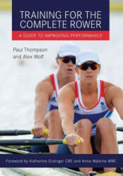 Training for the Complete Rower - A Guide to Improving Performance (ISBN: 9781785000867)