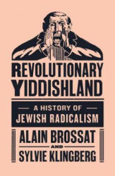Revolutionary Yiddishland - Alain Brossat (ISBN: 9781784786069)