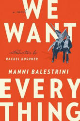 We Want Everything - A Novel (ISBN: 9781784783686)
