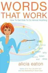 Words That Work - How to Get Kids to Do Almost Anything (ISBN: 9781784623715)