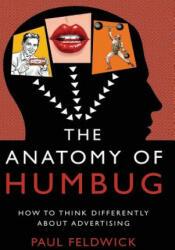 Anatomy of Humbug - Paul Feldwick (ISBN: 9781784621926)