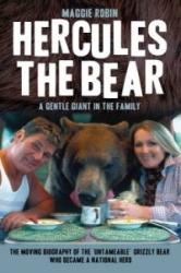 Hercules the Bear - A Gentle Giant in the Family: the Moving Biography of the 'Untameable' Grizzly Bear Who Became a National Hero (ISBN: 9781784188153)
