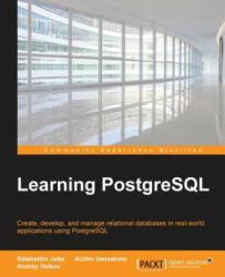 Learning PostgreSQL (ISBN: 9781783989188)