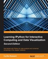 Learning Ipython for Interactive Computing and Data Visualization - Second Edition (ISBN: 9781783986989)