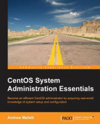 CentOS System Administration Essentials - Andrew Mallett (ISBN: 9781783985920)