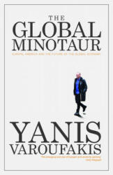Global Minotaur - Yanis Varoufakis (ISBN: 9781783606108)